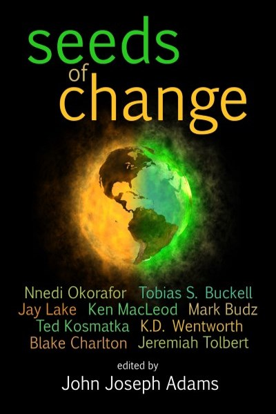 Seeds of Change by John Joseph Adams (editor)
