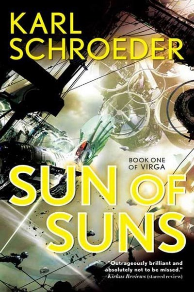 Sun of Suns by Karl Schroeder