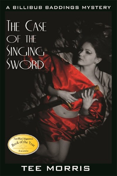 Billibub Baddings and the Case of the Singing Sword by Tee Morris