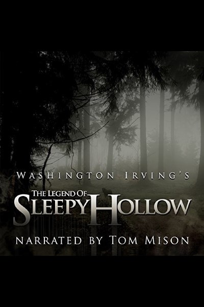 The Legend of Sleepy Hollow by Washington Irving (Narrated by Tom Mison)